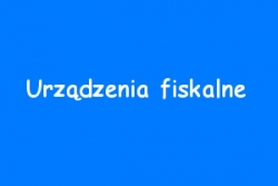 """URZÄ""""DZENIA FISKALNE"""